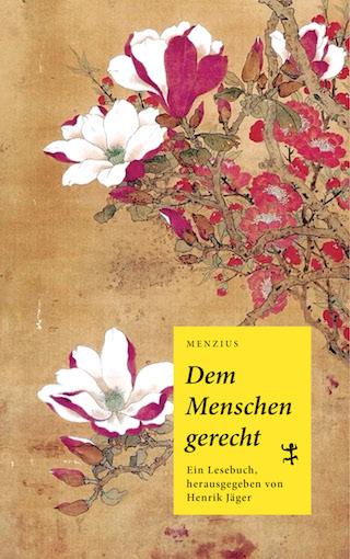 """""""Den Menschen gerecht – Ein Menzius-Lesebuch"""" von Henrik Jäger"""